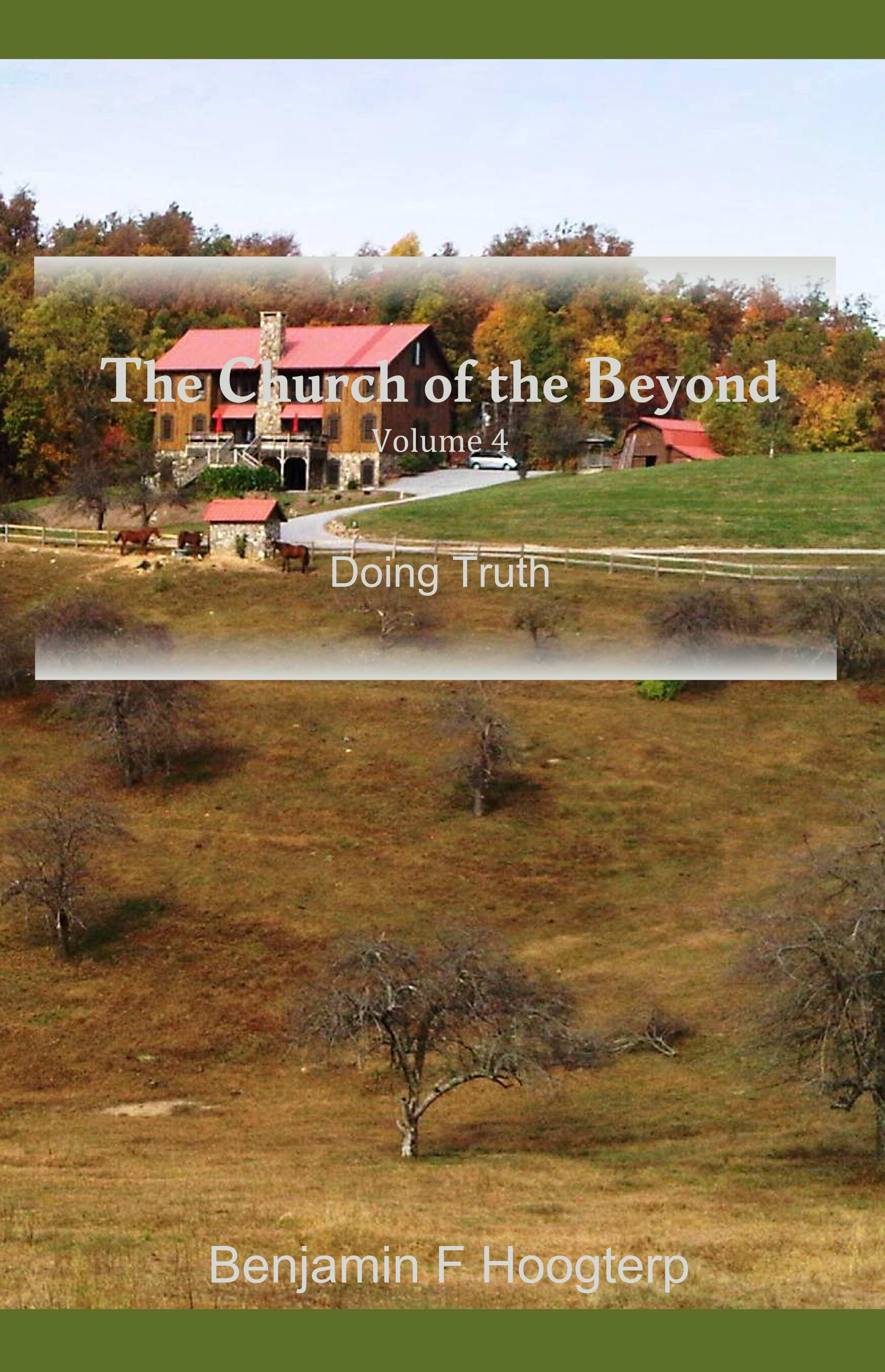 The Church of the Beyond, vol. 4: Doing Truth