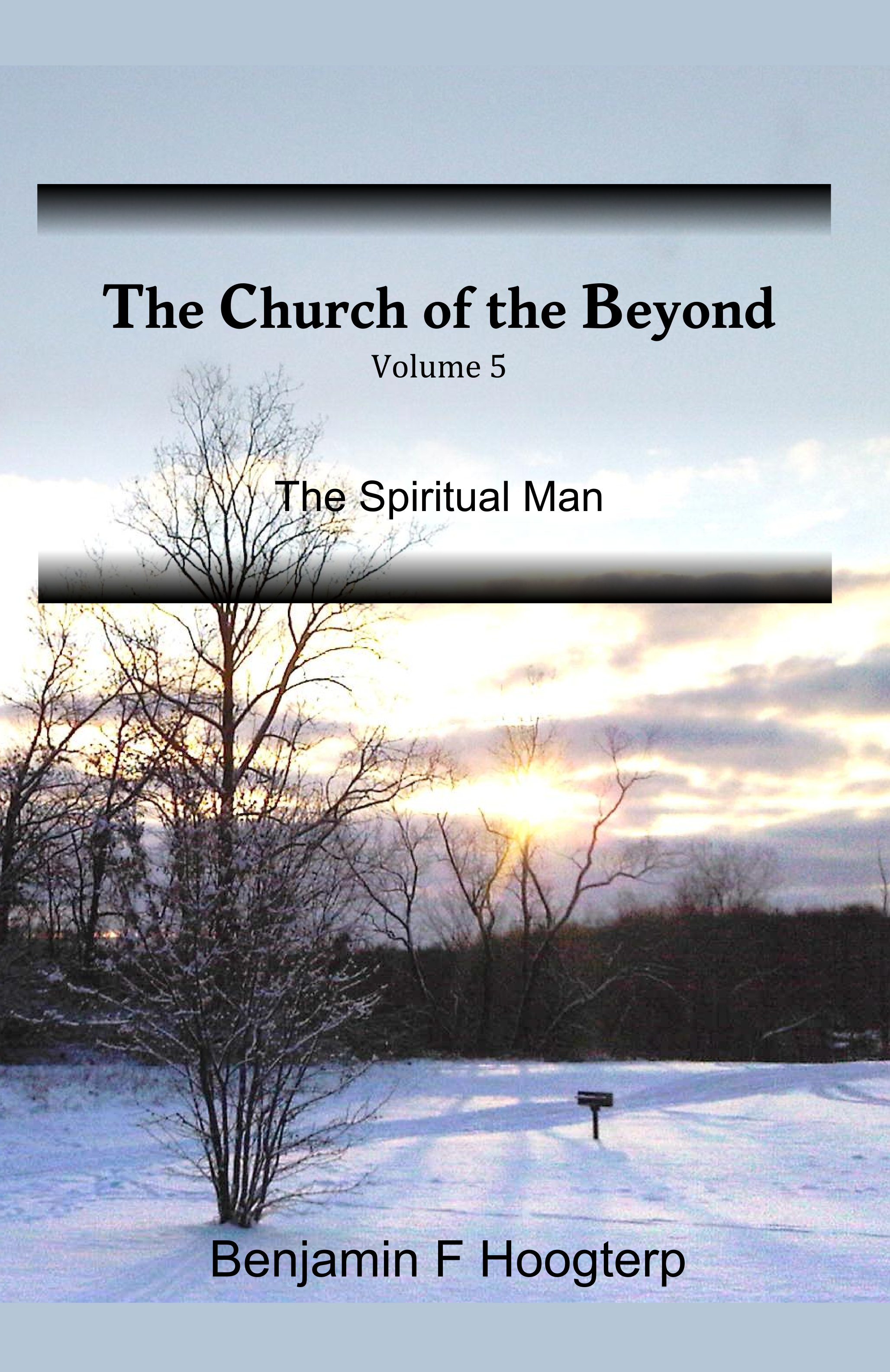 The Church of the Beyond, vol. 5: The Spiritual Man